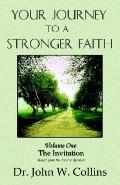 Your Journey to a Stronger Faith the Invitation Based upon the Twelve Apostles The Invitatio...