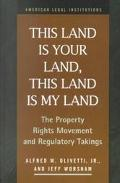 This Land Is Your Land, This Land Is My Land The Property Rights Movement and Regulatory Tak...