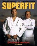 Superfit Royce Gracie's Ultimate Martial Arts Fitness and Nutrition Guide