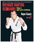 Brazilian Jiu-Jitsu Ultimate Fighting Techniques Fighting from the Bottom