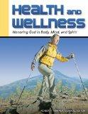 Health and Wellness: Honoring God in Body, Mind and Spirit
