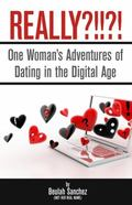 Really?!!??! : One Woman's Journey into the World of Online Dating