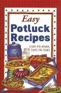 Easy Potluck Recipes: Easy-to-Make, Easy-to-Take