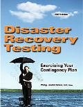 Disaster Recovery Testing: Exercising Your Contingency Plan (2007 Edition)