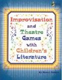 Improvisation and Theatre Games With Children's Literature