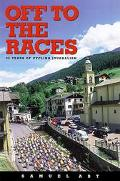 Off to the Races 25 Years of Cycling Journalism