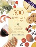 500 Low-Carb Recipes 500 Recipes from Snacks to Dessert, That the Whole Family Will Love