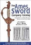 The Ames Sword Company Catalog: An Exact Reprint of the Original 19th Century Military and Fraternal Sword Catalog