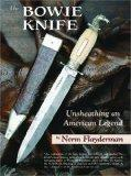 The Bowie Knife: Unsheathing an American Legend