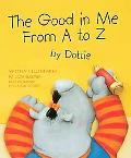 Good in Me from A to Z by Dottie
