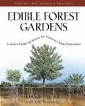 Edible Forest Gardens Ecological Design And Practice For Temperate-Climate Permaculture