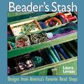 Beader's Stash Designs from America's Favorite Bead Shops