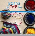 Yarns To Dye For Creating Self-patterning Yarns For Knitting