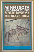 Minnesota Underground & the Best of the Black Hills A Guide to Mines, Sinks, Caves, & Disapp...