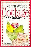 North Woods Cottage Cookbook