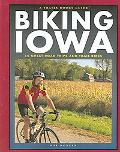 Biking Iowa 50 Great Road Trips And Trail Rides