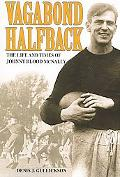 Vagabond Halfback The Life and Times of Johnny Blookd Mcnally