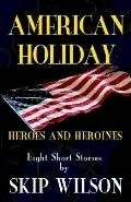 American Holiday, Heroes and Heroines