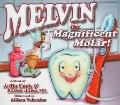 Melvin the Magnificent Molar