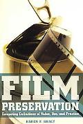 Film Preservation Competing Definitions of Value, Use, and Practice