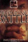 Preparing for Battle Learn the Secrets to Top Spiritual Warfare