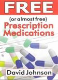 Free (Or Almost Free) Prescription Medications Where and How to Get Them