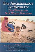 The Archaeology of Mobility: Old and New World Nomadism