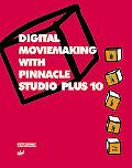 Digital Moviemaking With Pinnacle Studio Plus 10