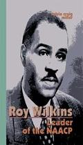 Roy Wilkins Leader Of The Naacp