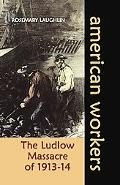 Ludlow Massacre of 1913-14