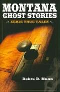 Montana Ghosts Stories