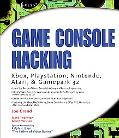 Game Console Hacking Have Fun While Voiding Your Warranty
