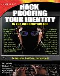 Hack Proofing Your Identity in the Information Age Protect Your Family on the Internet!