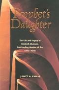 Prophet's Daughter The Life and Legacy of Bahiyyih Khanum, Outstanding Heroine Of The Bahai ...