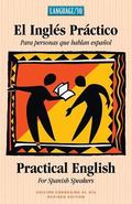 El Ingles Practico - Practical English for Spanish Speakers