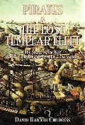 Pirates and the Lost Templar Fleet The Secret Naval War Between the Knights Templar and the ...