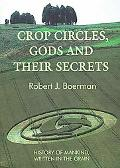 Crop Circles, Gods and Their Secrets History of Mankind, Written in the Grain