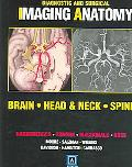 Diagnostic and Surgical Imaging Anatomy Brain, Head & Neck, Spine