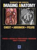 Diagnostic and Surgical Imaging Anatomy Chest, Abdomen, Pelvis