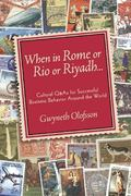 When In Rome, Or Rio, Or Riyadh... Cultural Q&A's For Successful Business Behavior Around Th...