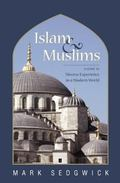Islam & Muslims A Guide to Diverse Experience in a Modern World