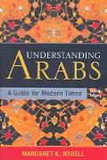 Understanding Arabs A Guide for Modern Times