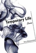 The Temporary Life: Stories