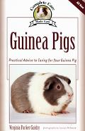 Guinea Pigs Complete Care Made Easy-Practical Advice To Caring For your Guinea Pig
