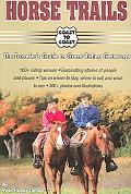 Horse Trails The Traveler's Guide to Great Riding Getaways