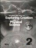 Exploring Creation with Physical Science 2nd Edition: Solutions and Tests Manual