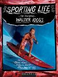 Sporting Life The Journals of Walter Looss