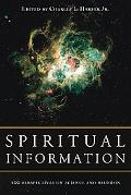Spiritual Information 100 Perspectives On Science And Religion
