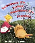 Sometimes It's Turkey, Sometimes It's Feathers