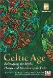 Celtic Age: Role-Playing the Myths, Heroes & Monsters of the Celts (d20 Fantasy Roleplaying)